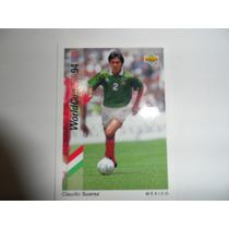 Claudio Suarez Excelente Tarjeta Mundial Estados Unidos 1994