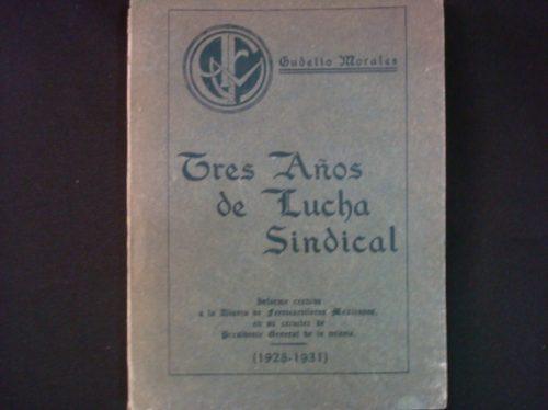 Gudelio Morales, Tres Años De Lucha Sindical, México, 1928
