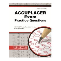Accuplacer Exam Practice Questions:, Mometrix Media