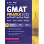 Kaplan Gmat Premier 2015 With 6 Practice Tests: Book + Dvd
