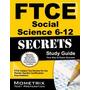 Ftce Social Science 6-12 Secrets, Ftce Exam Secrets Test