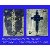 Troquel Cruz Colonial Para Inyeccion De Cera