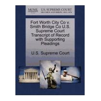 Fort Worth City Co V. Smith Bridge Co, U S Supreme Court