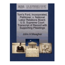 Toms Ford, Incorporated, Petitioner, V., John A Meagher