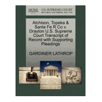 Atchison, Topeka & Santa Fe R Co V., Gardiner Lathrop