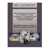National Broadcasting Company, Inc.,, Bernard G Segal