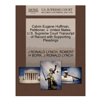 Calvin Eugene Huffman, Petitioner, V. United, J Ronald Lynch