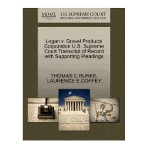 Logan V. Gravel Products Corporation U.s., Thomas C Burke