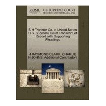 B-h Transfer Co. V. United States U.s., J Raymond Clark