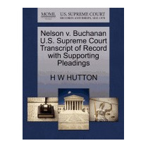 Nelson V. Buchanan U.s. Supreme Court Transcript, H W Hutton