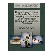 Brown V. Mayer; Brown V. Magnolia Petroleum, Roscoe Cox