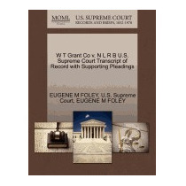 W T Grant Co V. N L R B U.s. Supreme Court, Eugene M Foley