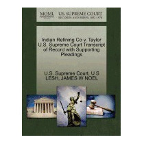 Indian Refining Co V. Taylor U.s. Supreme Court, U S Lesh