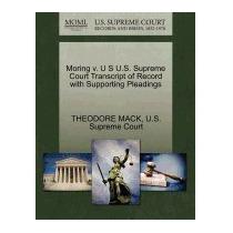 Moring V. U S U.s. Supreme Court Transcript, Theodore Mack