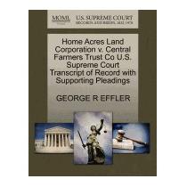 Home Acres Land Corporation V. Central, George R Effler
