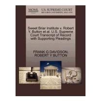 Sweet Briar Institute V. Robert Y. Button, Frank G Davidson