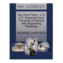 Ng Choy Fong V. U S U.s. Supreme Court, George J Hatfield