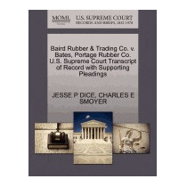 Baird Rubber & Trading Co. V. Bates, Portage, Jesse P Dice