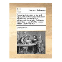 General Abridgment Of Law And Equity,, Charles Viner