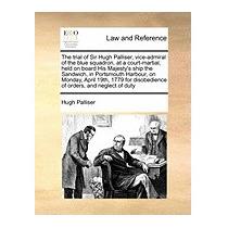 Trial Of Sir Hugh Palliser, Vice-admiral Of, Hugh Palliser