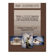 Felder V. U S U.s. Supreme Court Transcript, Frank P Walsh