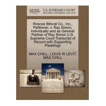 Roscoe Bifocal Co., Inc., Petitioner, V. Ray, Max Chill