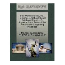 Efco Manufacturing, Inc., Petitioner, V., Milton G Johnson