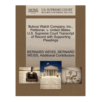 Bulova Watch Company, Inc., Petitioner, V., Bernard Weiss