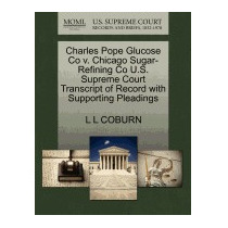 Charles Pope Glucose Co V. Chicago, L L Coburn