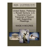 United States, Petitioner, V. Ronald Santora., Wade H Mccree