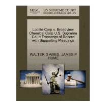 Loctite Corp V. Broadview Chemical Corp U.s., Walter D Ames