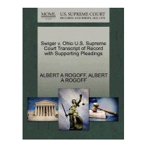 Swiger V. Ohio U.s. Supreme Court, Albert A Rogoff