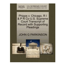 Phipps V. Chicago, R I & P R Co U.s., John G Parkinson