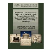 Associated Gas Distributors, Petitioner,, Frederick Moring