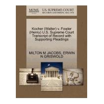 Kocher (walter) V. Fowler (henry) U.s., Milton M Jacobs