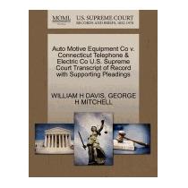 Auto Motive Equipment Co V. Connecticut, William H Davis