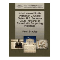 John Leonard Smith, Petitioner, V. United, Kenn Bradley