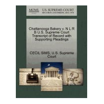 Chattanooga Bakery V. N L R B U.s. Supreme Court, Cecil Sims