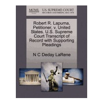 Robert R. Lapuma, Petitioner, V. United, N C Deday Larene