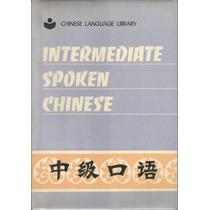 El Idioma Chino Hablado. Nivel Intermedio. Gramática...