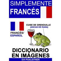 Simplemente Frances Diccionario En Imagenes - Libro Digital