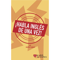 ¡habla Inglés De Una Vez! - Ebook - Libro Digital