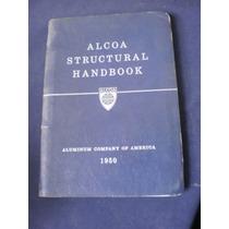 Alcoa Strucyural Handbook - Aluminium Company