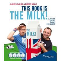 This Book Is The Milk - Libro De Ingles - Libro Digital