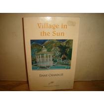 Inglés-village In The Sun,relato Sobre Ajijic - Dane Chandos