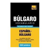 Vocabulario Espanol-bulgaro - 3000 Palabras, Andrey Taranov