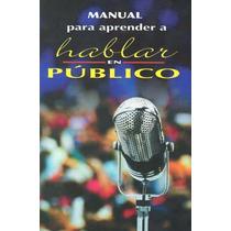Manual Para Aprender A Hablar En Publico - Sin Autor