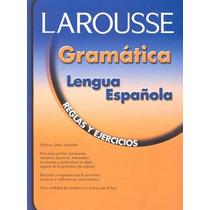 Larousse Gramatica Lengua Española Reglas Y Ejerci - Irma Mu