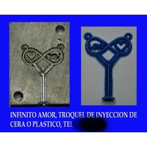 Troquel De Inyeccion De Cera Y Plastico, Infinito Amor