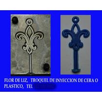 Troquel De Inyeccion De Cera O Plastico, Flor De Liz